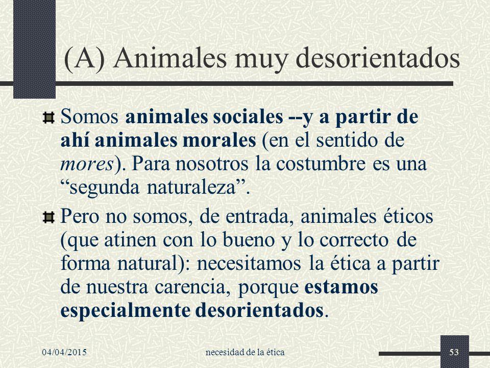 (A) Animales muy desorientados