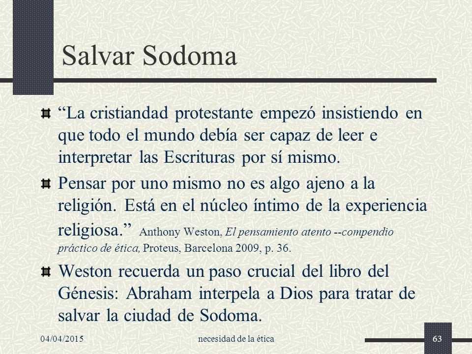 Salvar Sodoma La cristiandad protestante empezó insistiendo en que todo el mundo debía ser capaz de leer e interpretar las Escrituras por sí mismo.