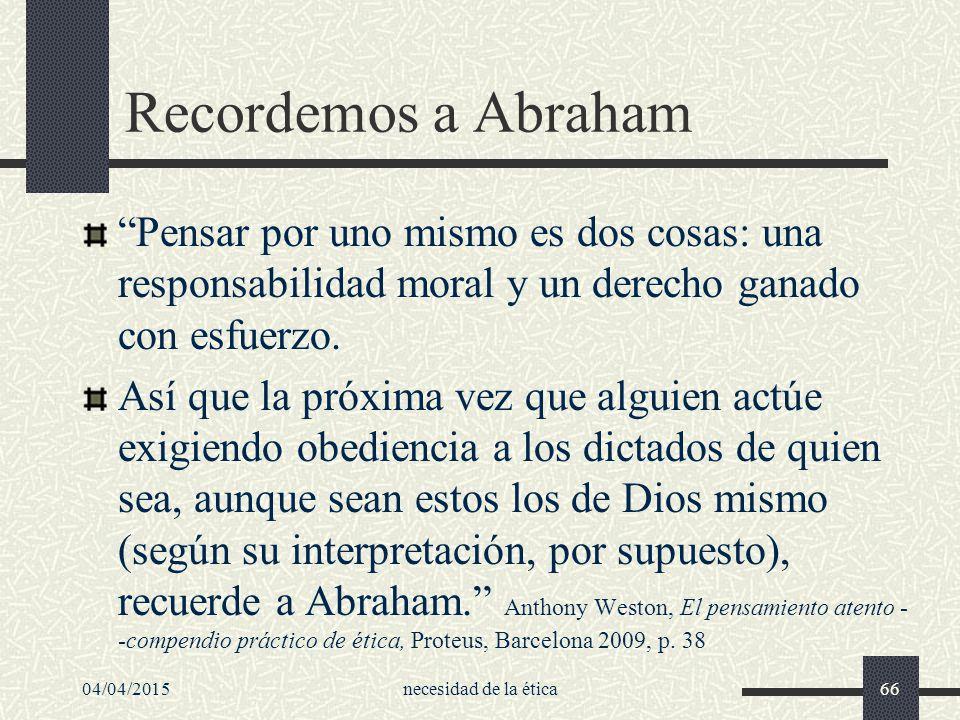 Recordemos a Abraham Pensar por uno mismo es dos cosas: una responsabilidad moral y un derecho ganado con esfuerzo.