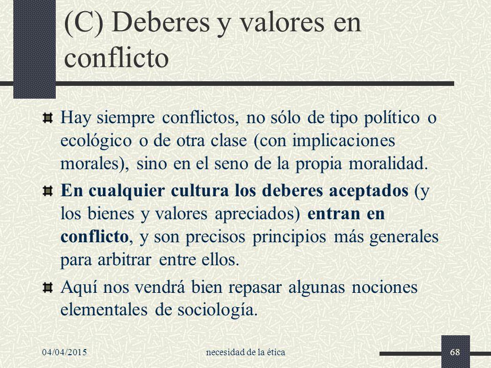 (C) Deberes y valores en conflicto