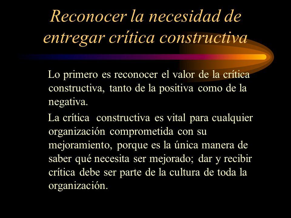 Reconocer la necesidad de entregar crítica constructiva