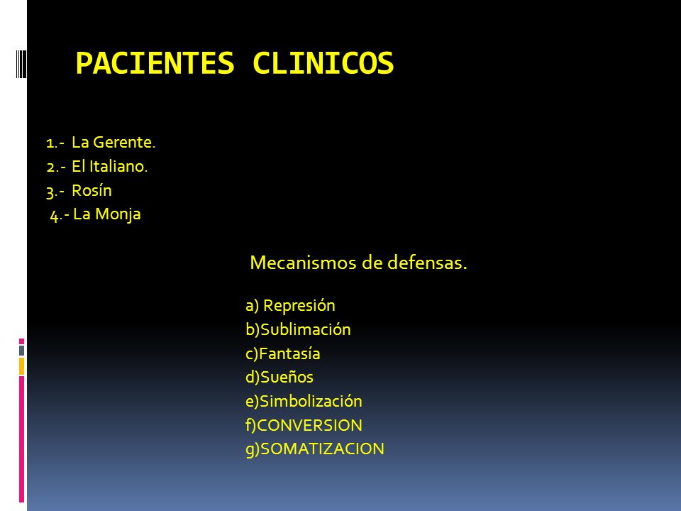 PACIENTES CLINICOS Mecanismos de defensas. 1.- La Gerente.