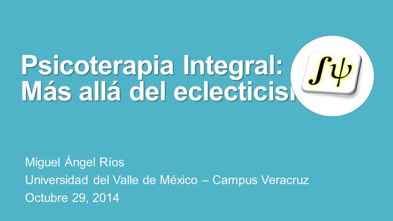 Psicoterapia Integral: Más allá del eclecticismo