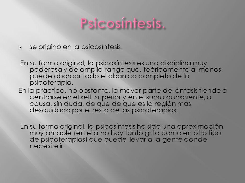 Psicosíntesis. se originó en la psicosíntesis.