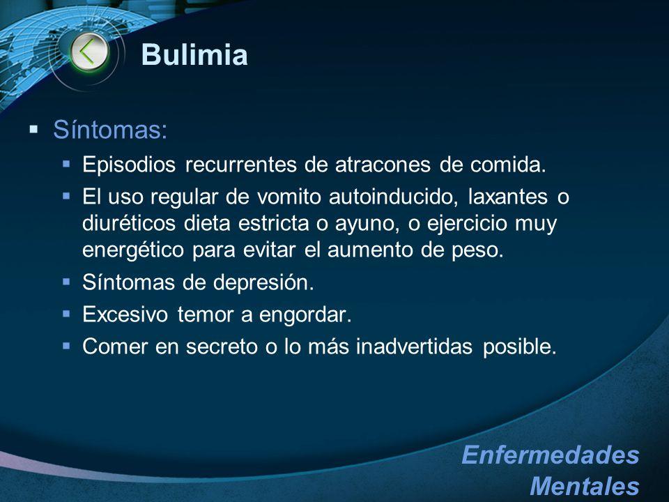 Bulimia Síntomas: Episodios recurrentes de atracones de comida.