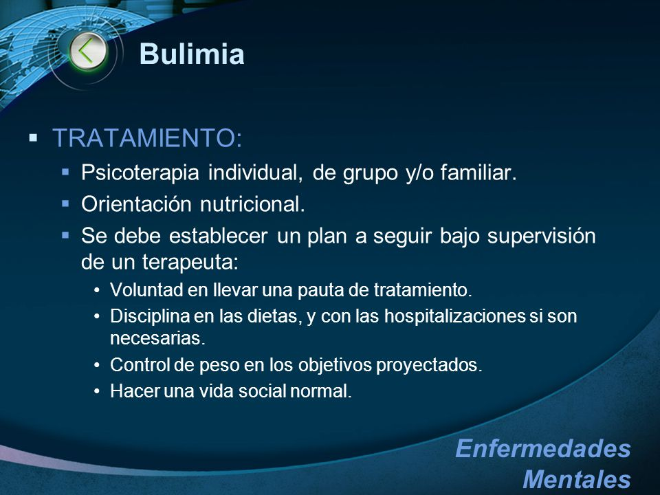 Bulimia TRATAMIENTO: Psicoterapia individual, de grupo y/o familiar.