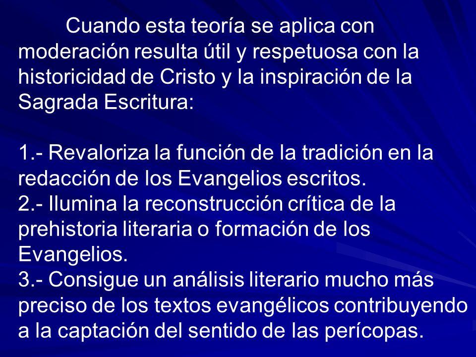Cuando esta teoría se aplica con moderación resulta útil y respetuosa con la historicidad de Cristo y la inspiración de la Sagrada Escritura:
