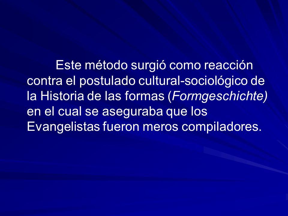 Este método surgió como reacción contra el postulado cultural-sociológico de la Historia de las formas (Formgeschichte) en el cual se aseguraba que los Evangelistas fueron meros compiladores.