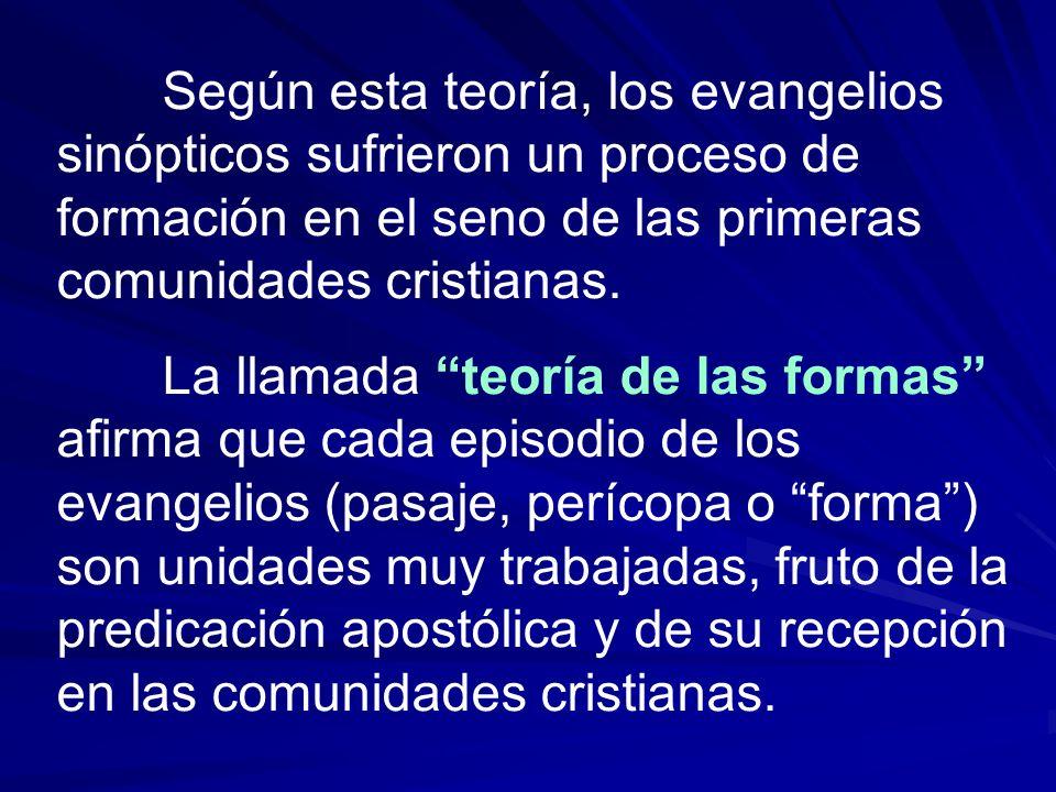 Según esta teoría, los evangelios sinópticos sufrieron un proceso de formación en el seno de las primeras comunidades cristianas.