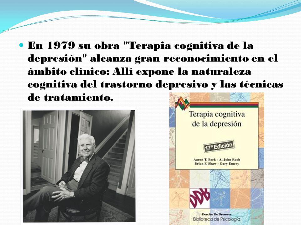 En 1979 su obra Terapia cognitiva de la depresión alcanza gran reconocimiento en el ámbito clínico: Allí expone la naturaleza cognitiva del trastorno depresivo y las técnicas de tratamiento.