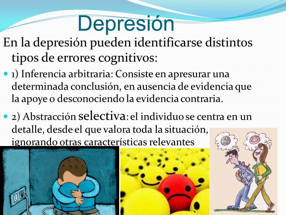Depresión En la depresión pueden identificarse distintos tipos de errores cognitivos: