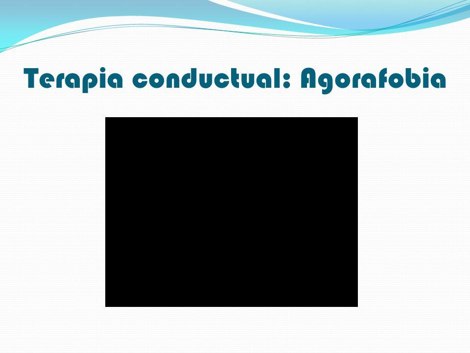Terapia conductual: Agorafobia