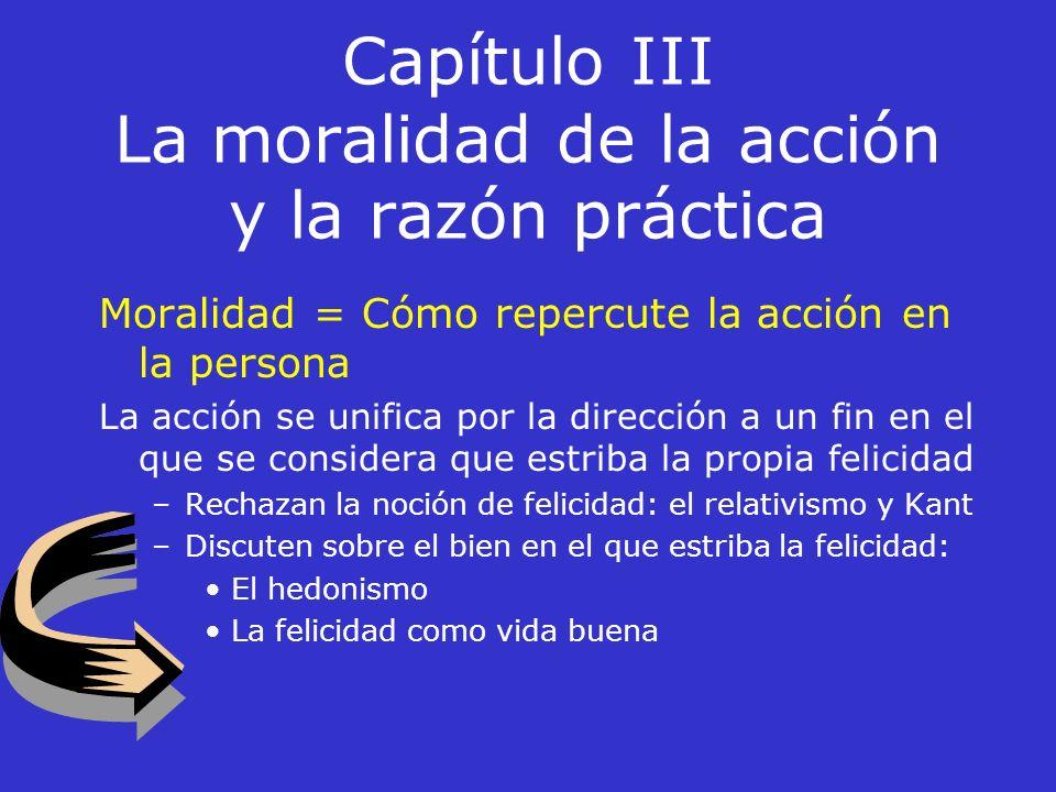 Capítulo III La moralidad de la acción y la razón práctica