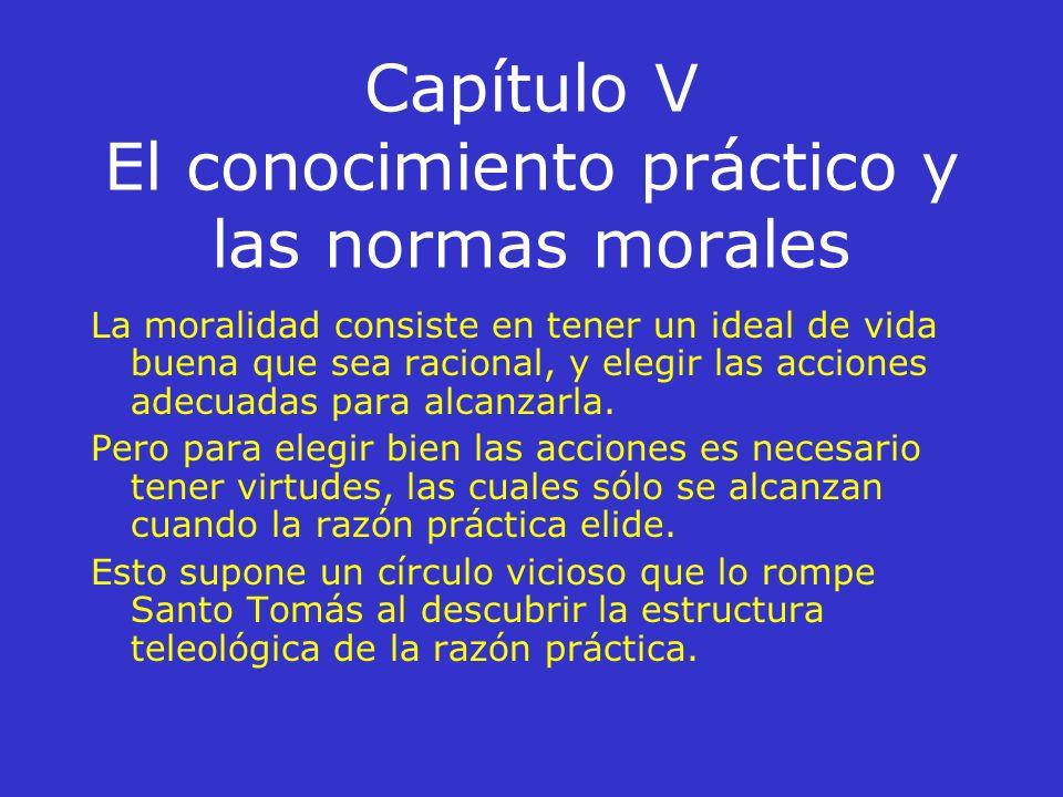 Capítulo V El conocimiento práctico y las normas morales