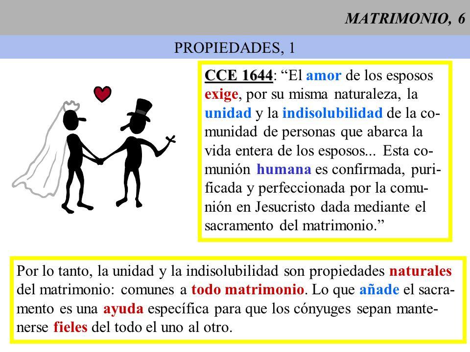 MATRIMONIO, 6 PROPIEDADES, 1. CCE 1644: El amor de los esposos. exige, por su misma naturaleza, la.