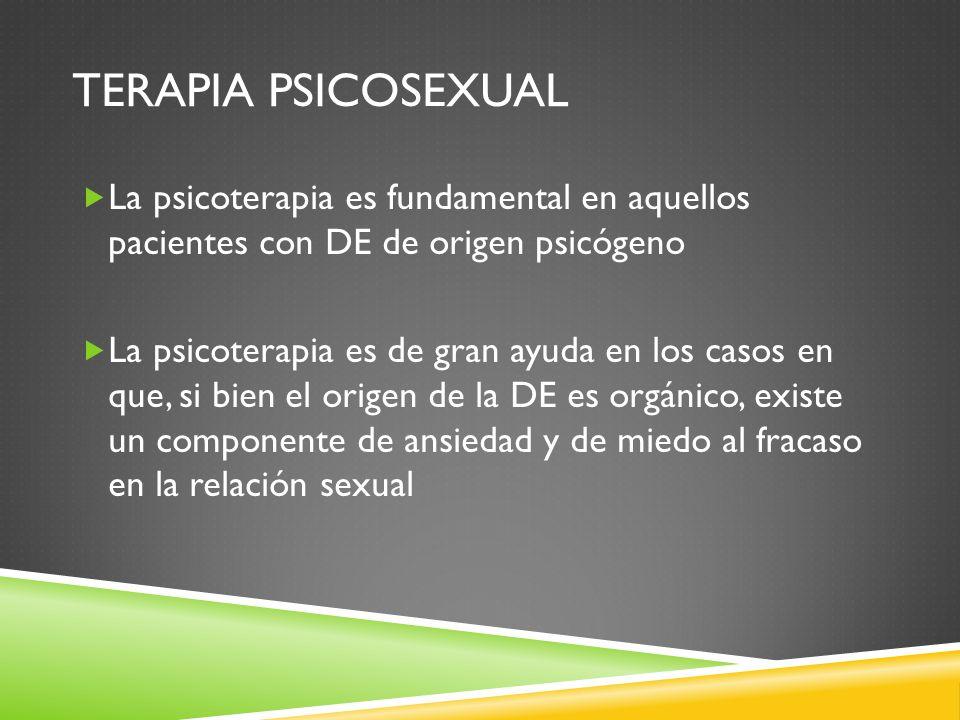 Terapia psicosexual La psicoterapia es fundamental en aquellos pacientes con DE de origen psicógeno.