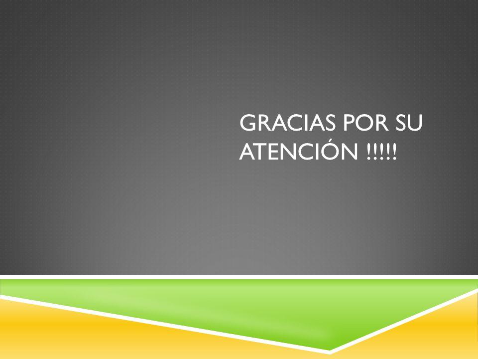 Gracias por su atención !!!!!