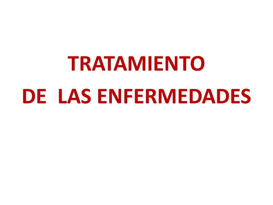 TRATAMIENTO DE LAS ENFERMEDADES