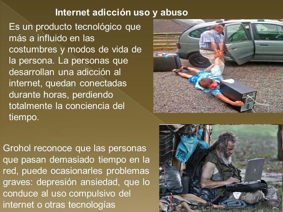 Internet adicción uso y abuso