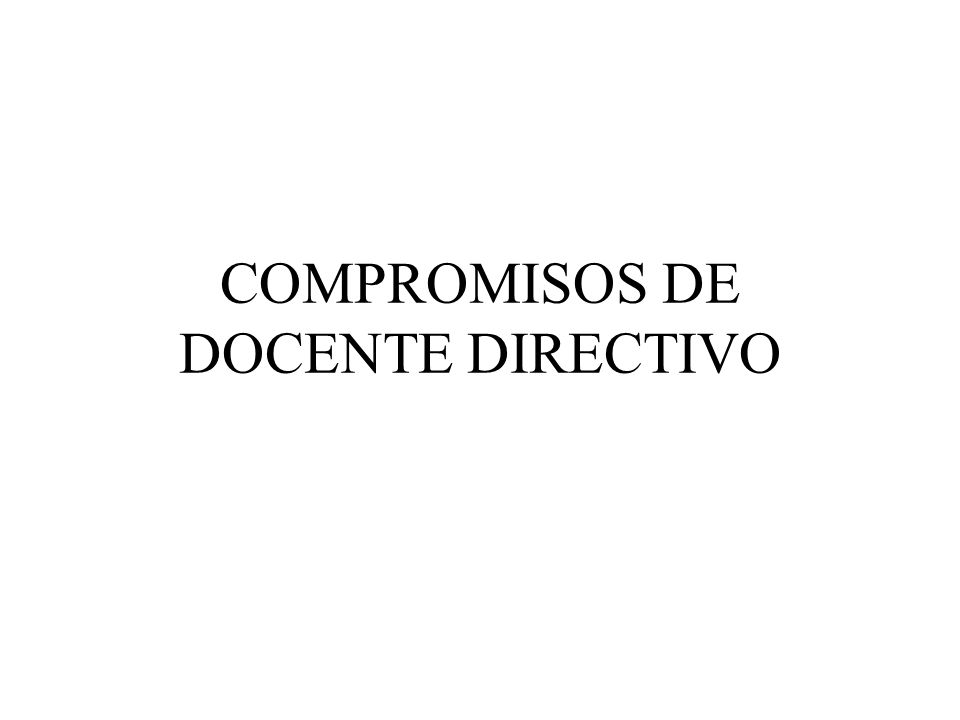 COMPROMISOS DE DOCENTE DIRECTIVO