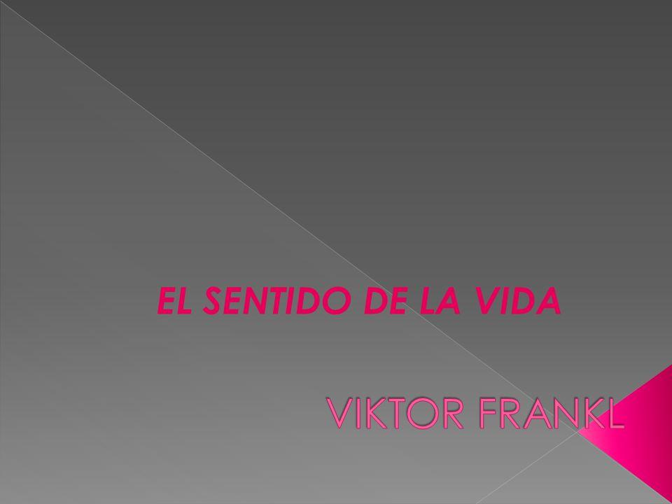 VIKTOR FRANKL EL SENTIDO DE LA VIDA