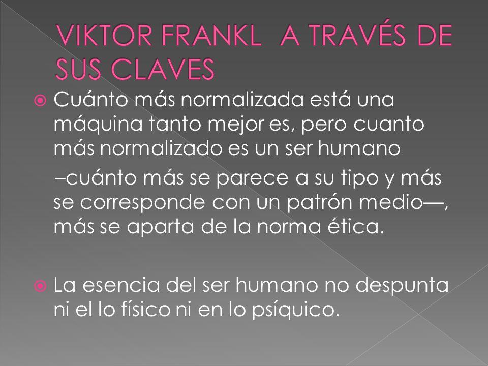 VIKTOR FRANKL A TRAVÉS DE SUS CLAVES