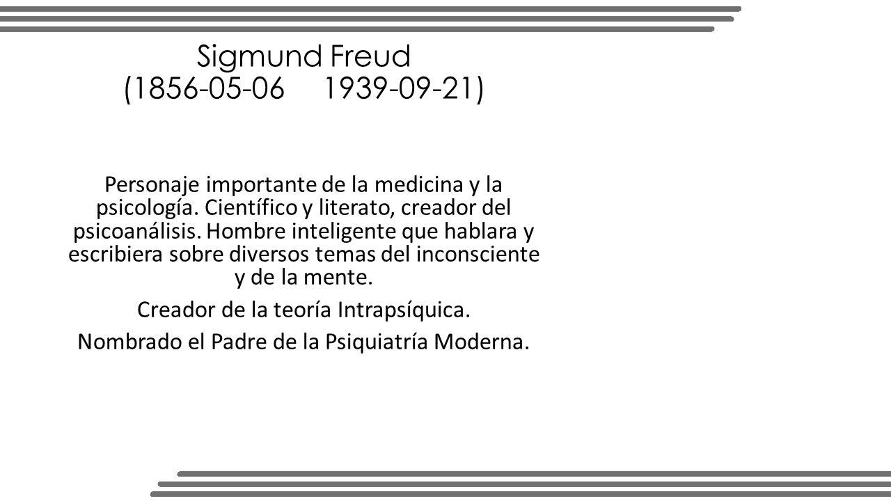 Sigmund Freud (1856-05-06 1939-09-21)