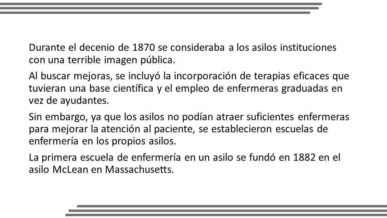 Durante el decenio de 1870 se consideraba a los asilos instituciones con una terrible imagen pública.