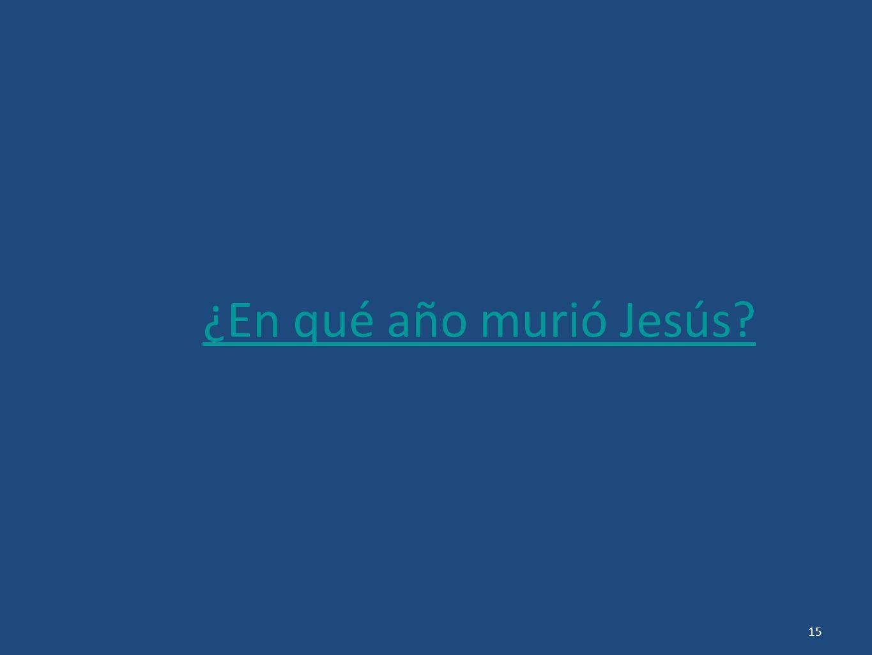 ¿En qué año murió Jesús