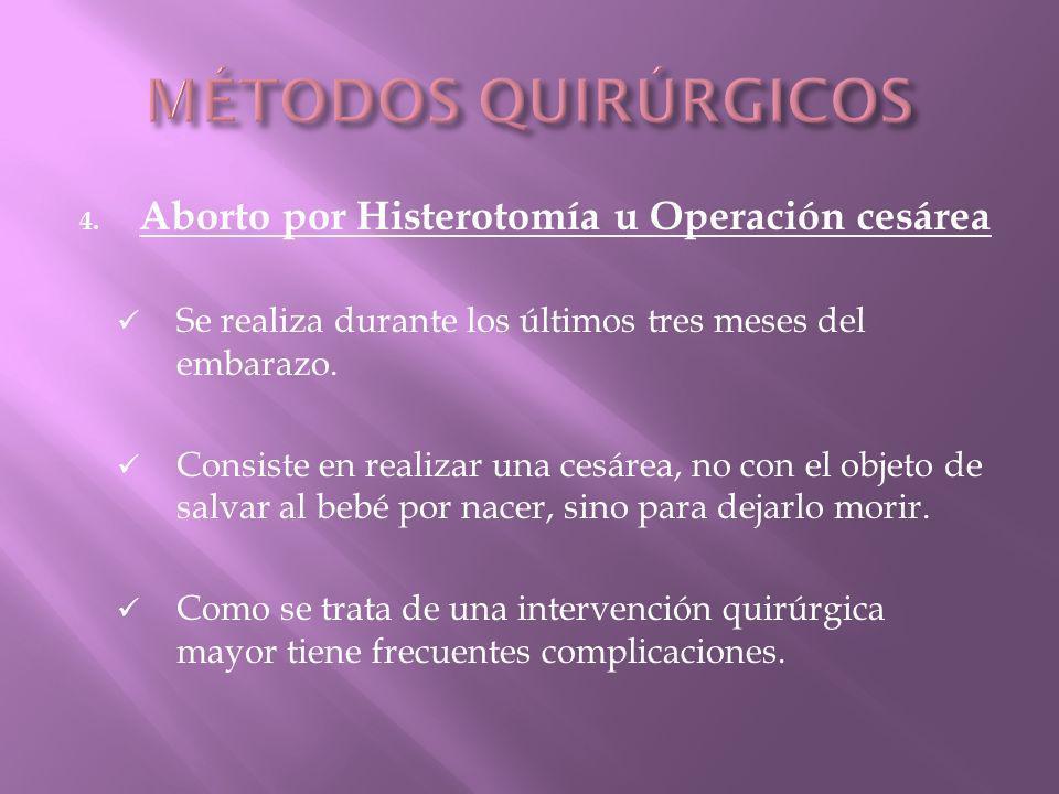 MÉTODOS QUIRÚRGICOS Aborto por Histerotomía u Operación cesárea