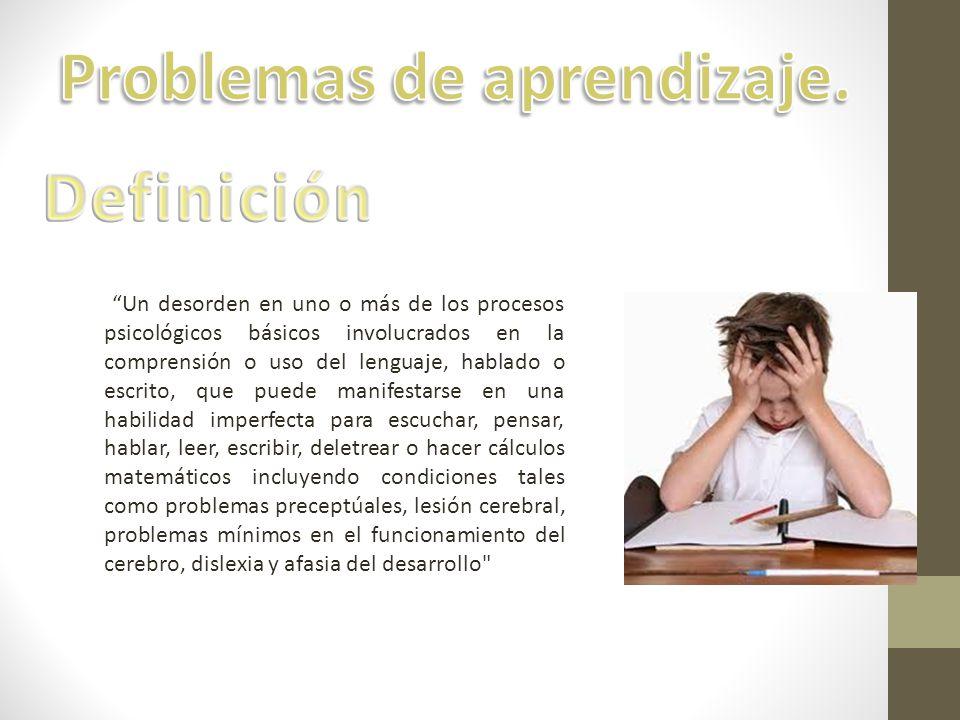 Problemas de aprendizaje.