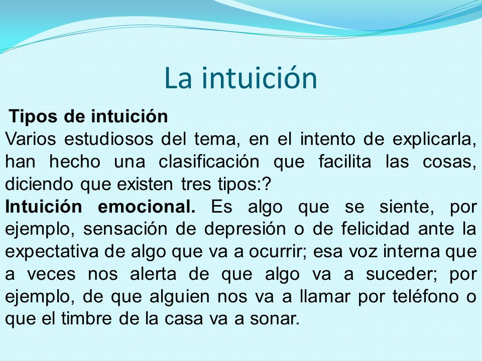 La intuición Tipos de intuición.