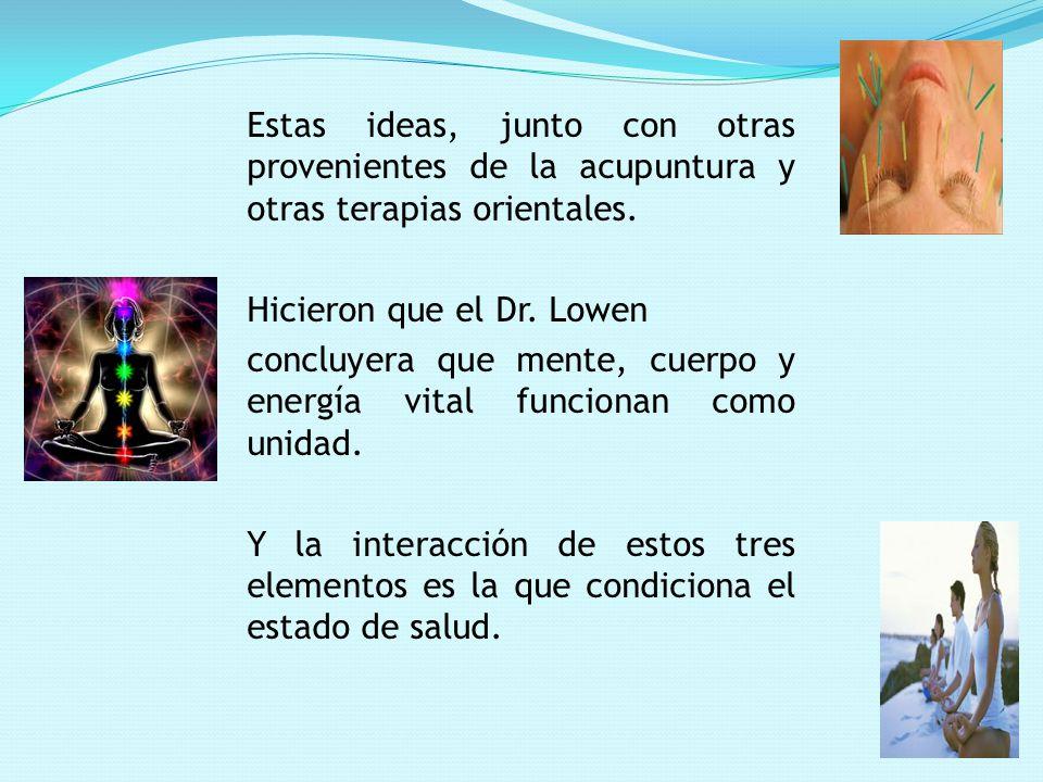 Estas ideas, junto con otras provenientes de la acupuntura y otras terapias orientales.