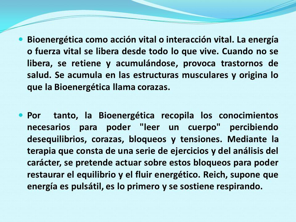 Bioenergética como acción vital o interacción vital