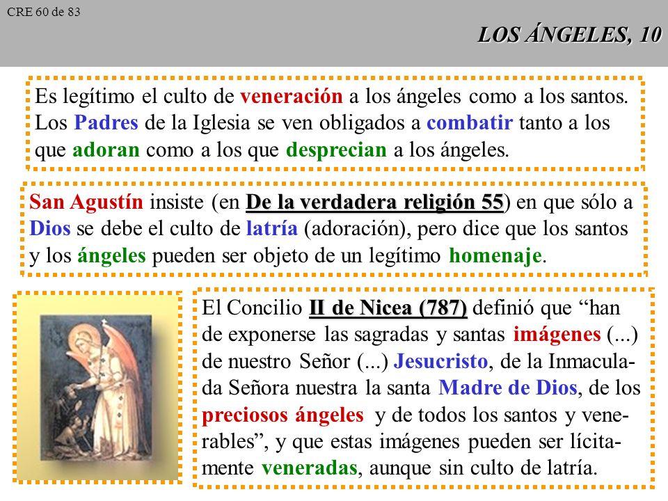 Es legítimo el culto de veneración a los ángeles como a los santos.