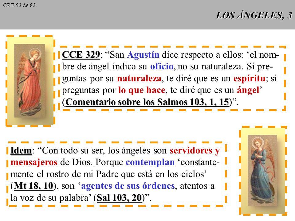 CCE 329: San Agustín dice respecto a ellos: 'el nom-