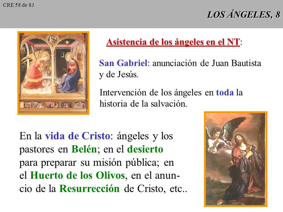 En la vida de Cristo: ángeles y los pastores en Belén; en el desierto