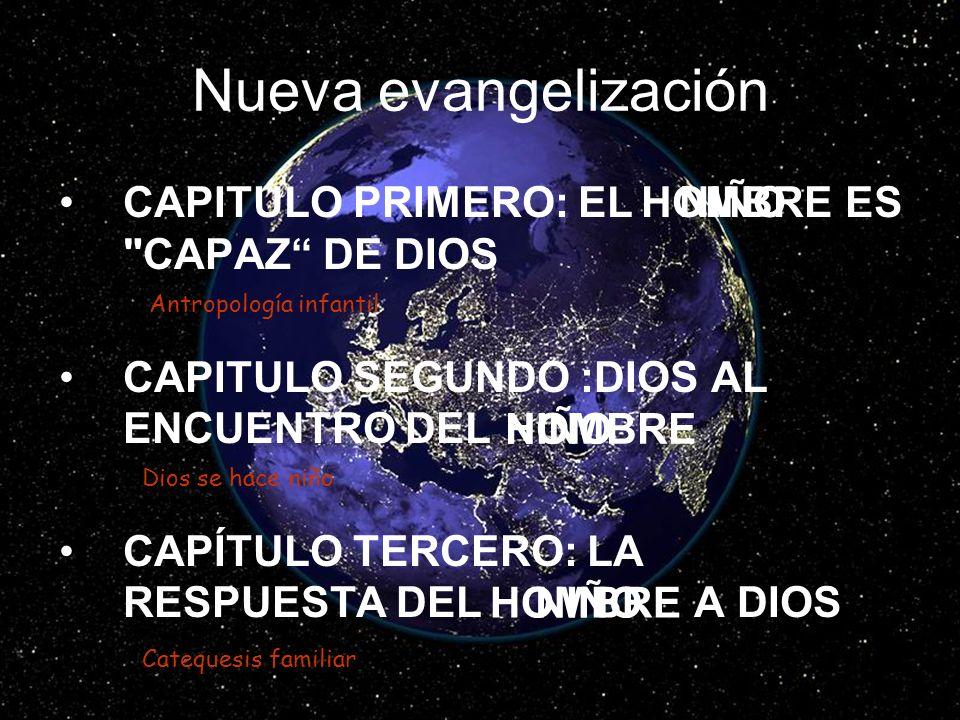 Nueva evangelización CAPITULO PRIMERO: EL ES CAPAZ DE DIOS