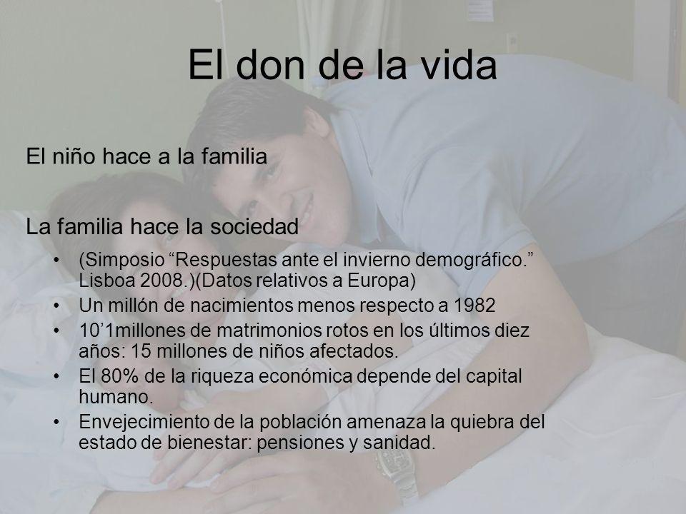 El don de la vida El niño hace a la familia