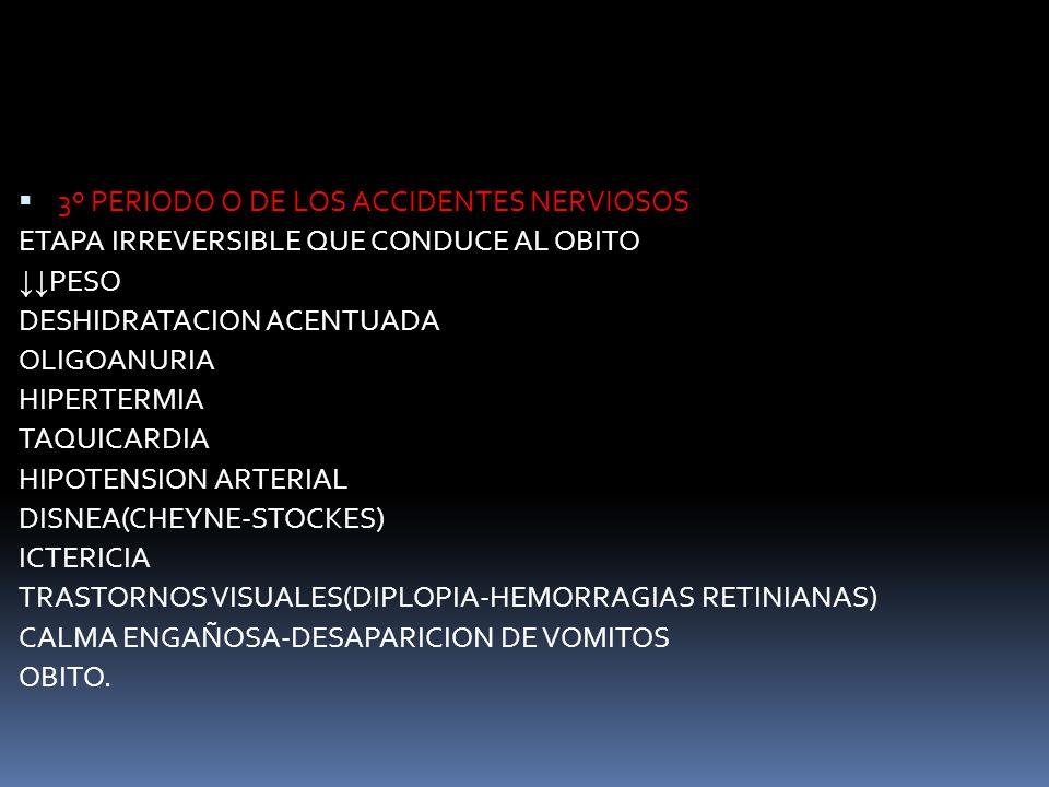 3º PERIODO O DE LOS ACCIDENTES NERVIOSOS