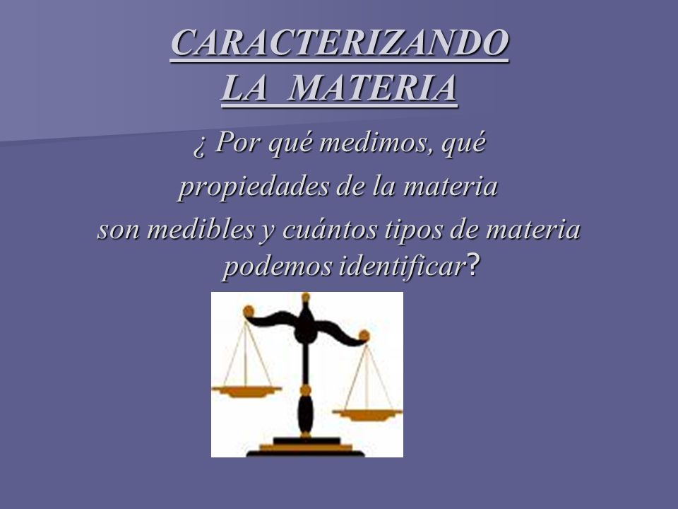 CARACTERIZANDO LA MATERIA