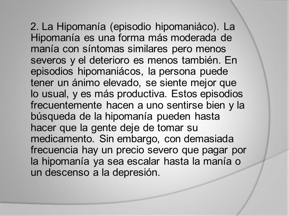 2. La Hipomanía (episodio hipomaniáco)