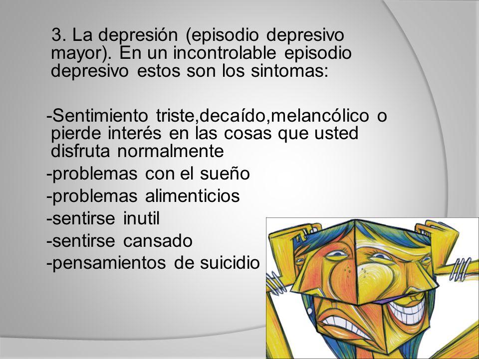 3. La depresión (episodio depresivo mayor)