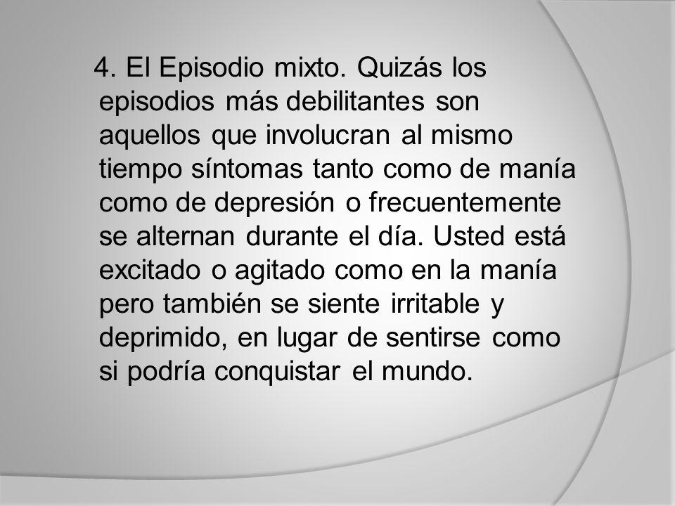4. El Episodio mixto.