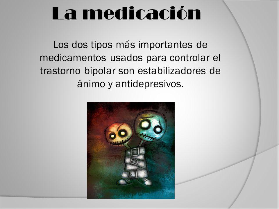Los dos tipos más importantes de medicamentos usados para controlar el trastorno bipolar son estabilizadores de ánimo y antidepresivos.
