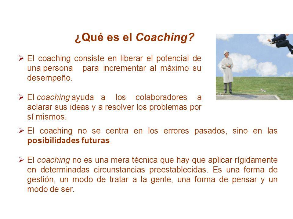 ¿Qué es el Coaching El coaching consiste en liberar el potencial de una persona para incrementar al máximo su desempeño.