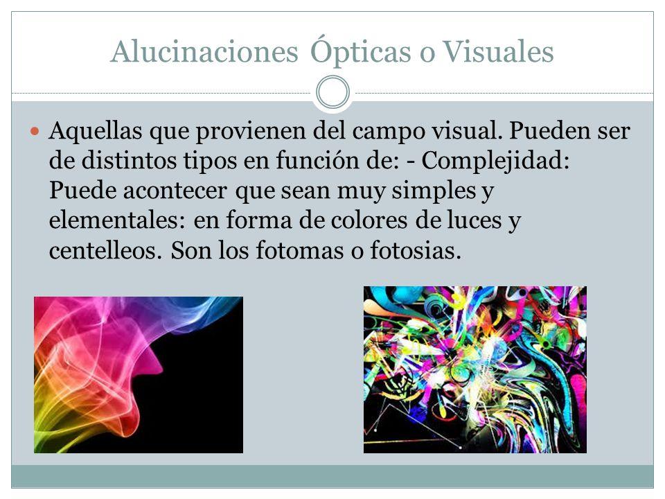 Alucinaciones Ópticas o Visuales