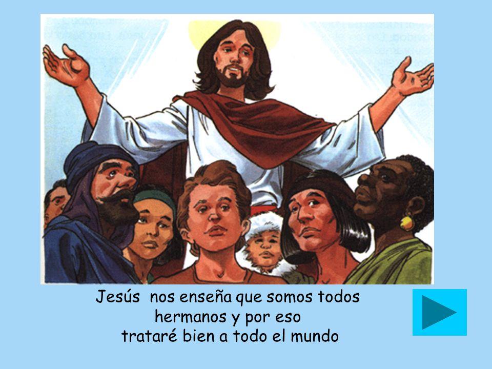 Jesús nos enseña que somos todos hermanos y por eso
