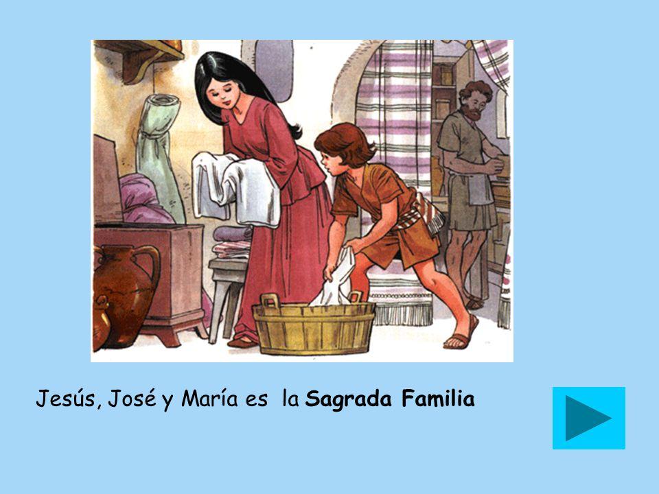 Jesús, José y María es la Sagrada Familia