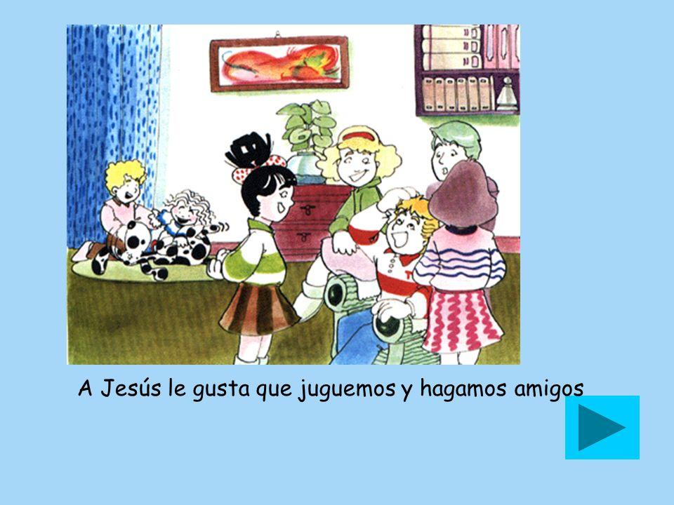 A Jesús le gusta que juguemos y hagamos amigos